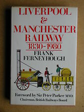 Liverpool & Manchester Railway 1830-1980. By Frank Ferneyhough. 1980 HB DJ 1st