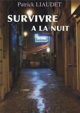 Survivre à la nuit.Patrick LIAUDET.Editions du Sierre