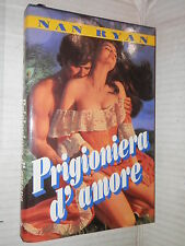 PRIGIONIERA DELL AMORE Nan Ryan Alessandra Petrelli Euroclub 1992 romanzo libro