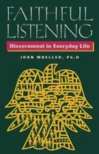 Faithful Listening : Discernment in Everyday Life by Joan Mueller (1996, Paperba