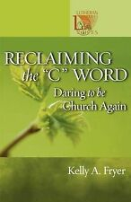 "Reclaiming the ""C"" Word: Daring to Be Church Again (Lutheran-ExLibrary"