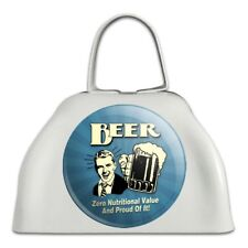 Beer Zero Nutritional Value Proud of it Cowbell Cow Bell Instrument