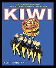 KIWI : THE AUSTRALIAN BRAND THAT BROUGHT A SHINE TO THE WORLD