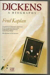 A Biography of Charles Dickens by Fred Kaplan 1989 vgc