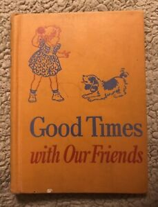 Vintage Dick And Jane Good Times with Our Friends 1948 Hardcover Book