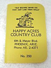 1956 Happy Acres Country Club Score Book Phoenix AZ  Just Loose their Balls T75