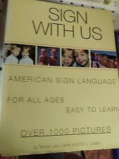 Sign With Us Signing For Deaf All Ages by Teresa Lacy Castle and Dan J. Castle