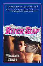 Bitch Slap: A Mark Manning Mystery (Mark Manning Mysteries) by Michael Craft