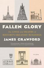 Fallen Glory: The Lives and Deaths of History's Greatest Buildings, Good Books