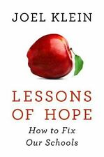 Lessons of Hope: How to Fix Our Schools by Klein, Joel