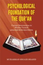 Psychological Foundation of the Qur'an II: Current Deterioration N Muslim Ummah
