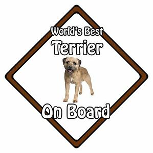 Non Personalised Dog On Board Car Safety Sign - World's Best Border Terrier