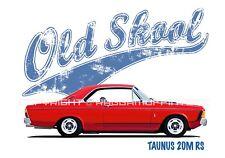 FORD TAUNUS 20M RS t-shirt. OLD SKOOL. CLASSIC CAR. MODIFIED. RETRO.
