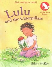 Lulu and the Caterpillars (Little Red Robin), New, Hilary McKay Book