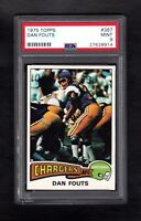 1975 TOPPS #367 DAN FOUTS RC CHARGERS PSA 9 MINT SHARP CARD!