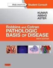 Robbins and Cotran Pathologic Basis of Disease by Jon C. Aster, Abul K. Abbas...