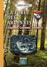 La forêt des Ardennes (légendes, coutumes, souvenirs) - Albert Meyrac