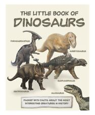 The Little Book of Dinosaurs - 64 Pages T Rex Stegosaurus Diplodocus