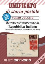 UNIFICATO 1 CATALOGO STORIA POSTALE III.VOL. 2011/13 (a