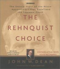 The Rehnquist Choice : The Untold Story of the Nixon Appointment That...