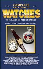 Complete Price Guide to Watches 2014 by Gilbert, Richard E.|Engle, Tom|Shugar…