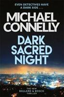 Dark Sacred Night: The Brand New Ballard and Bosch Thrill... by Michael Connelly