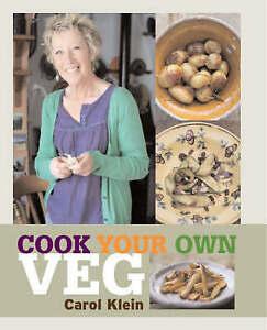 Cook Your Own Veg by Carol Klein (Hardback, 2008)