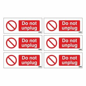 X6 Do Not Unplug Signs  Each label is 50mm x 20mm  Self Adhesive Vinyl