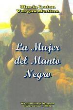 La Mujer Del Manto Negro by Mara-A Luisa Vargas Medina (2013, Paperback)