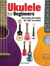 Ukulele for Beginners : How to Play and Master the 'Uke' in No Time!