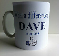 WHAT A DIFFERENCE A DAVE MAKES NOVELTY MUG  GIFT FATHER DAY HUSBAND BROTHER 226