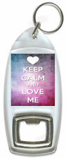 Keep Calm And Love Me – Bottle Opener