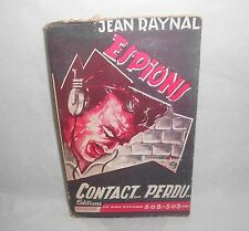 Contact... Perdu... Jean RAYNAL n°1 Ed. Baudelaire RARE! SOS + jackette ESPION