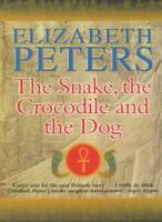 The Snake, the Crocodile and the Dog (Amelia Peabody),Elizabeth Peters