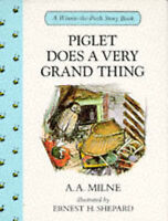 Piglet Does a Very Grand Thing (Winnie-the-Pooh story books), Milne, A. A., Very