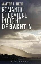 Romantic Literature in Light of Bakhtin, Walter L. Reed, Good, Paperback