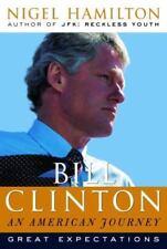 Bill Clinton : Great Expectations Nigel Hamilton 2003 Hardcover NEW 0375506101