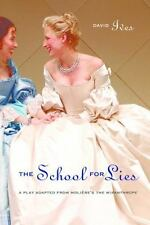 The School for Lies: A Play Adapted from Molière's The Misanthrope by Ives, Dav