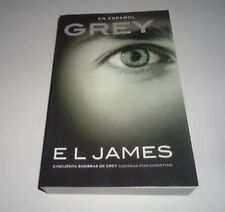 Grey (En Español): Cincuenta Sombras de Grey Contada Por Christian by E.L. James