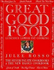 Great Good Food: Luscious Lower-Fat Cooking - Good - Rosso, Julee - Hardcover