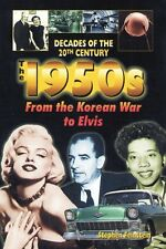 The 1950s from the Korean War to Elvis (Decades of