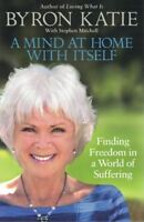 A Mind At Home With Itself by Byron Katie NEW