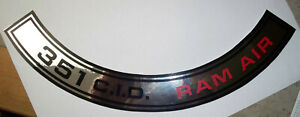 Ford  Mustang 351 Ram Air  Air Cleaner Decal  exactly like Ford made 179