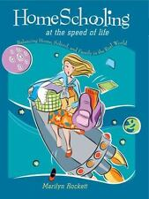 Homeschooling at the Speed of Life: Balancing Home, School, and Family in the Re