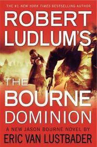 Robert Ludlum's (TM) The Bourne Dominion (Jason Bourne series, 9)