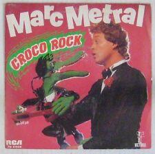Marc Metral 45 tours Croco Rock 1984 Jacky CHALARD