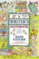 A Writer's Notebook: Unlocking the Writer Within You by Fletcher, Ralph