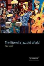 The Rise of a Jazz Art World by Paulo Correa Lopes (2002, Paperback)
