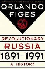 NEW Revolutionary Russia, 1891-1991: A History by Orlando Figes