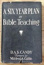 A SIX YEAR PLAN IN BIBLE IN BIBLE TEACHING - D A S CANDY  - H/B D/W